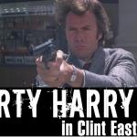 DIRTY HARRY…